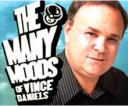 The Many Moods of Vince Daniels